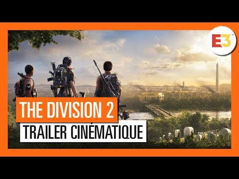 The Division 2 - Trailer Cinématique CGI E3 2018 [OFFICIEL] VOSTFR HD